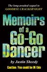 Memoirs of a Go-Go Dancer by Justin Sheedy